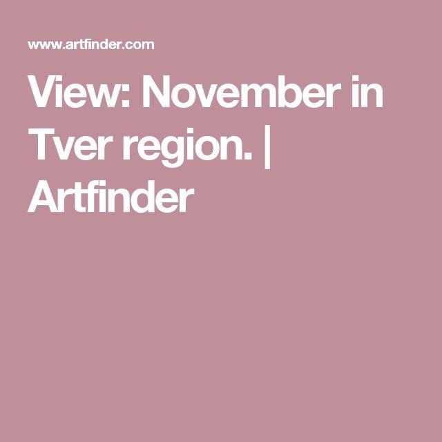 View: November in Tver region. | Artfinder