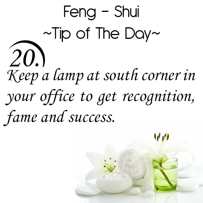 Feng Shui Tip of the Day: 20. Keep a lamp at south corner in your office to get recognition, fame and success.  Get the Vastu experts advice for your home from renowned Vastu Expert Ms. Manisha Koushik.