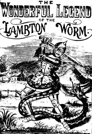 The Wonderful Legend of The Lambton Worm