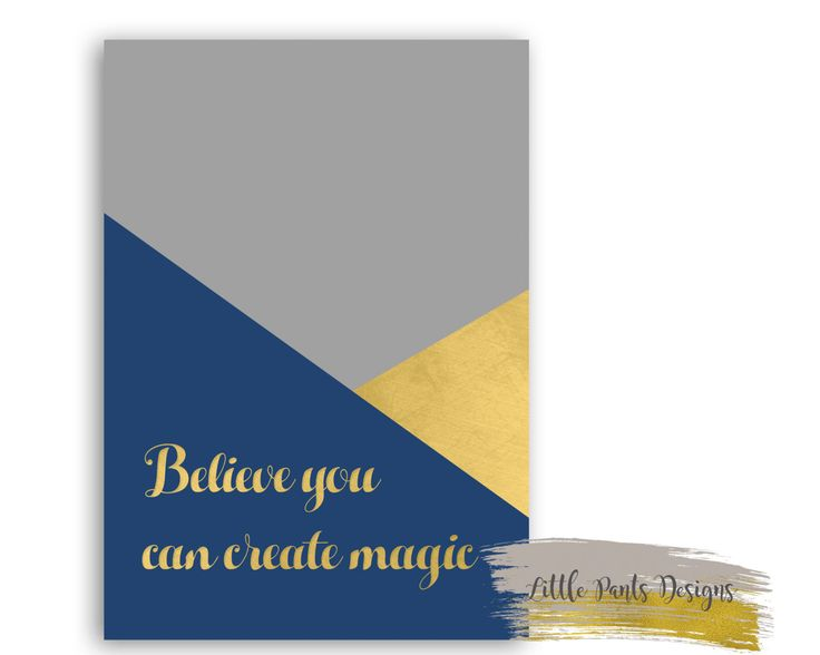 Believe you can create magic - Pastel Graphic Triangle Digital Decor Print Nursery Gold Navy grey gray gold foil Download by LittlePantsDesigns on Etsy https://www.etsy.com/listing/466951025/believe-you-can-create-magic-pastel