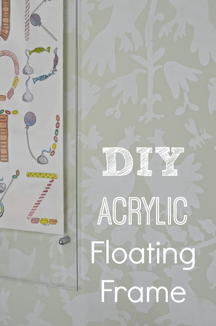 DIY floating acrylic frame... much cheaper than the real deal and everything is available at Home Depot