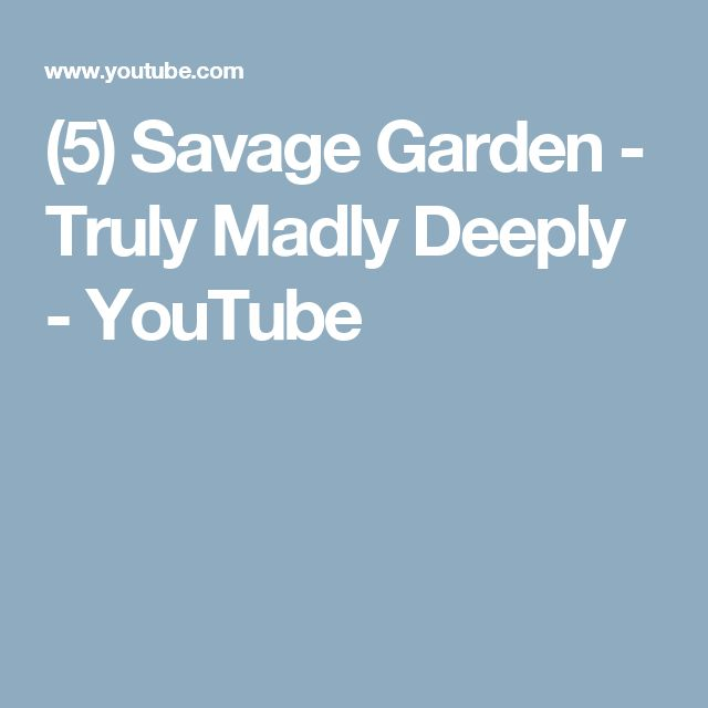 (5) Savage Garden - Truly Madly Deeply - YouTube