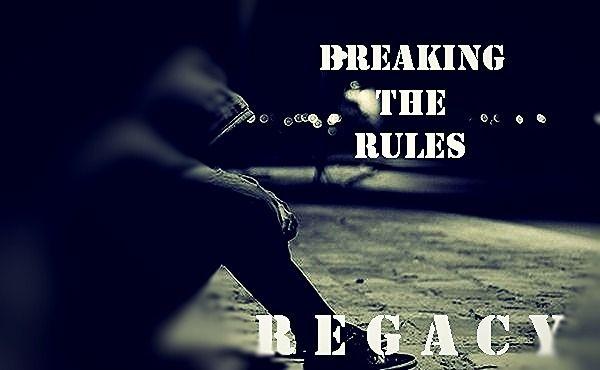 Regacy - Breaking the rules - $0.99 #onselz