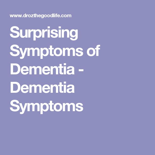 Surprising Symptoms of Dementia - Dementia Symptoms