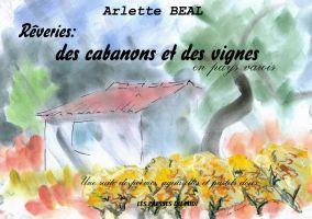 carnet de voyage poétique.55 aquarelles et pastels accompagnés de textes poétiques sur le thème des cabanons de Provence. Editions les Presses du Midi.