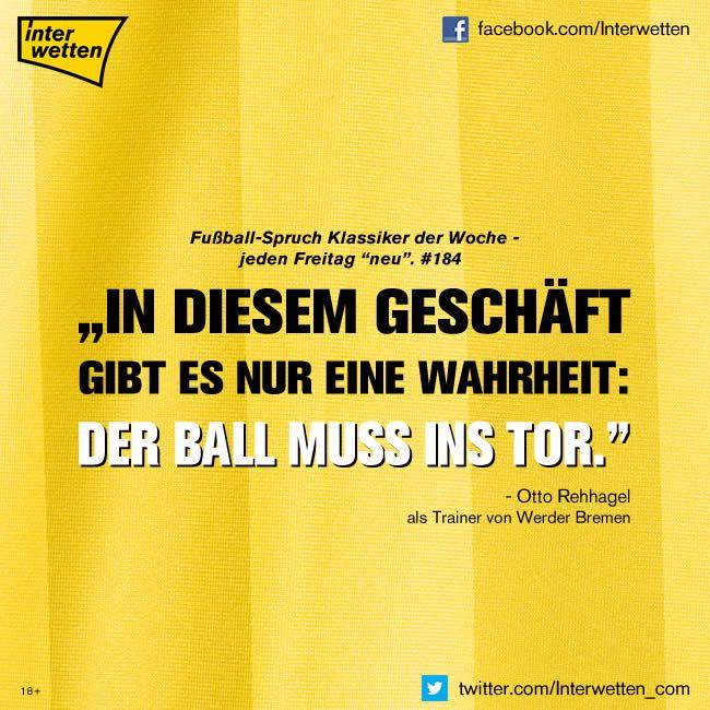 """Fußball-Spruch Klassiker der Woche. #185. """"In diesem Geschäft gibt es nur eine Wahrheit: Der Ball muß ins Tor."""" Otto Rehhagel als Trainer von Werder Bremen"""