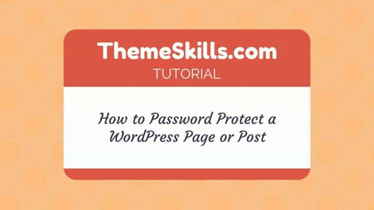 How to Password Protect a #WordPress Page or Post!