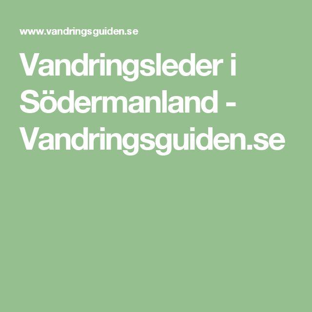 Vandringsleder i Södermanland - Vandringsguiden.se