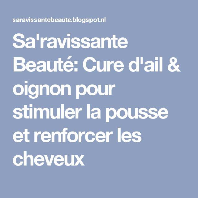 Sa'ravissante Beauté: Cure d'ail & oignon pour stimuler la pousse et renforcer les cheveux