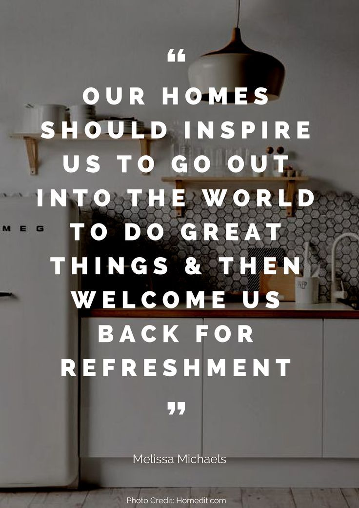 Our homes should inspire us to go out into the world to do great things & then welcome us back for refreshment – Melissa Michaels Read more beautiful quotes about the home here: https://nyde.co.uk/blog/quotes-about-home/