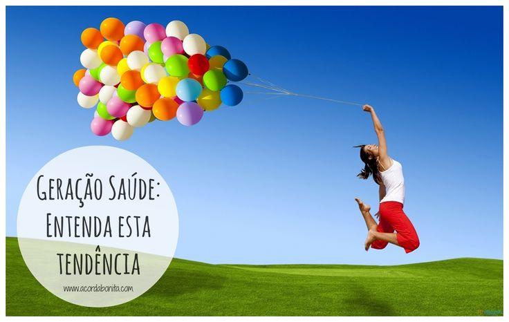 http://www.acordabonita.com/2014/05/geracao-saude-por-que-a-busca-por-uma-vida-saudavel-virou-tendencia/