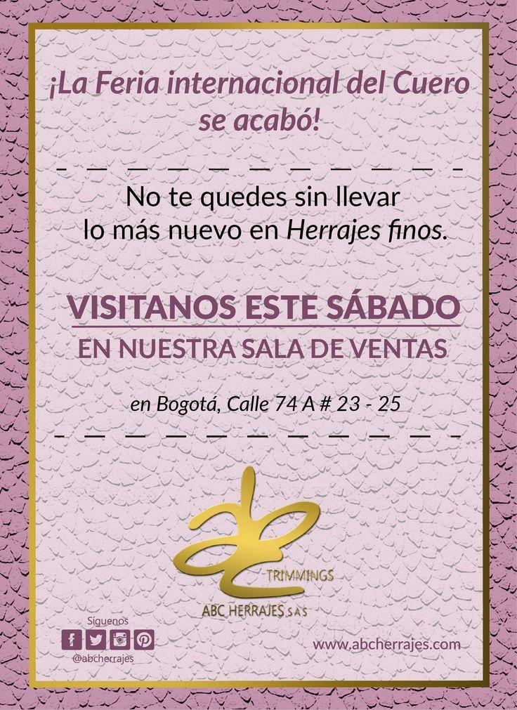 Ya nos visitaste en nuestra sala de exhibición? En estos días de Feria, ABC Herrajes te ofrece la oportunidad de hacer un cambio en tus diseños; proporcionándote los mejores y mas elegantes Herrajes del mercado Marroquinero. Ven a nuestra SALA DE EXHIBICIÓN en Bogotá, en la Calle 74 A # 23 - 25. Visítanos en: www.abcherrajes.com Puedes hablar con nosotros por los números: Cel / Wsap ventas: 3043331485 Cel / Wsap ventas: 3046651180 Cel / Wsap diseño: 3209245954 #ABCherrajes #Feriadel