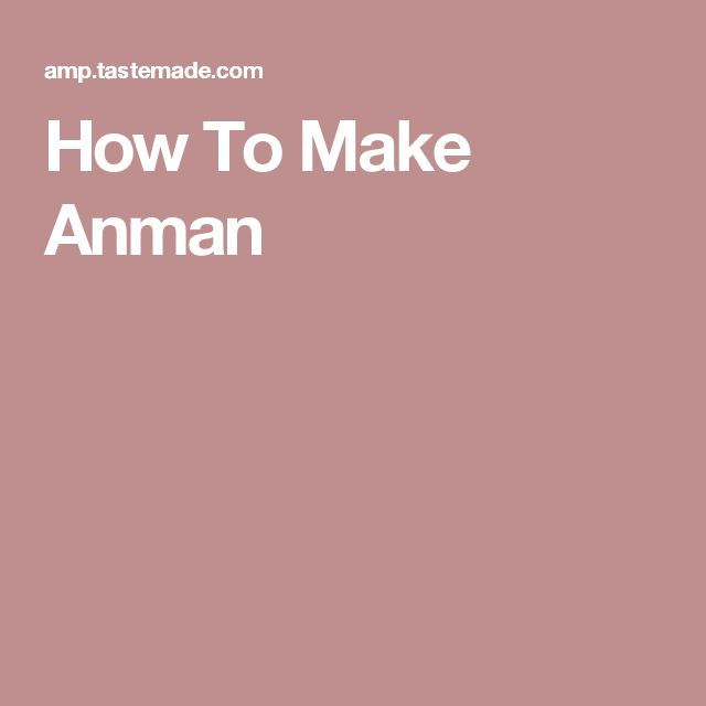How To Make Anman