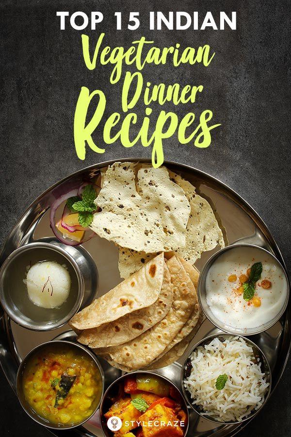 15 Quick Easy Light Indian Vegetarian Dinner Recipes To Try Vegetarian Recipes Dinner Indian Vegetarian Dinner Recipes Indian Food Recipes Vegetarian