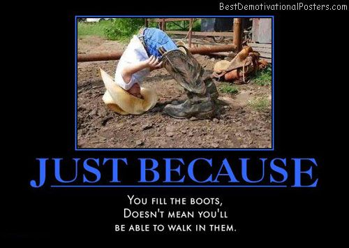 motivational cowboy quotes | just-because-cowboy-boot-fail-humor-best-demotivational-posters