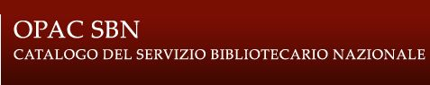 sbn.it - OPAC SBN - Catalogo del Servizio Bibliotecario Nazionale (catalogo online per tutte le biblioteche in italia che aderiscono alla SBN)