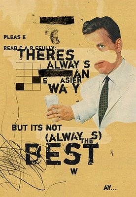 Eduardo Recife- Another piece of his, but this time he has used text and I feel like it is explaining how the man feels in the back of it becuase of what the text is seeing, showing that the easiest way isn't best. Maybe he's already tried it but it didn't work therefore something went wrong. #collage #text