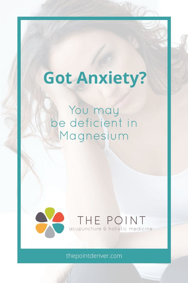 Got Anxiety You May Be Deficient In Magnesium Anxiety