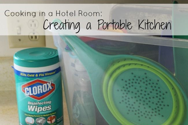 Cooking in a Hotel Room: Creating a Portable Kitchen