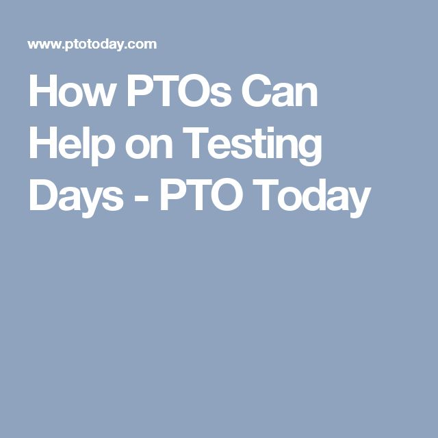 How PTOs Can Help on Testing Days - PTO Today