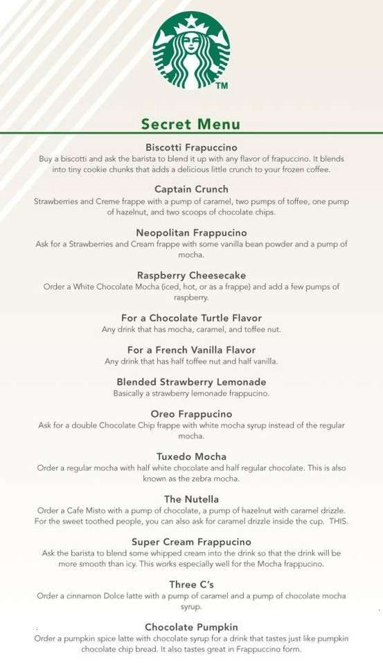 Starbucks secret menu...I have had the Captain crunch and it is GREAT tastes just like captain crunch berries !