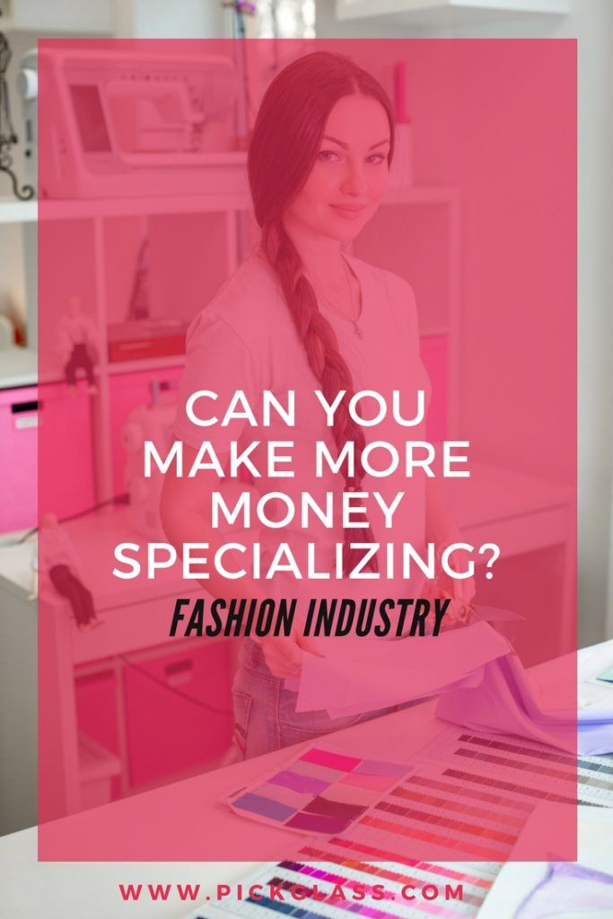 Should You Specialize In The Fashion Industry?   pickglass