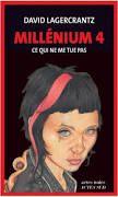 Millenium 4: Ce qui ne me tue pas 2015 David LAGERCRANTZ