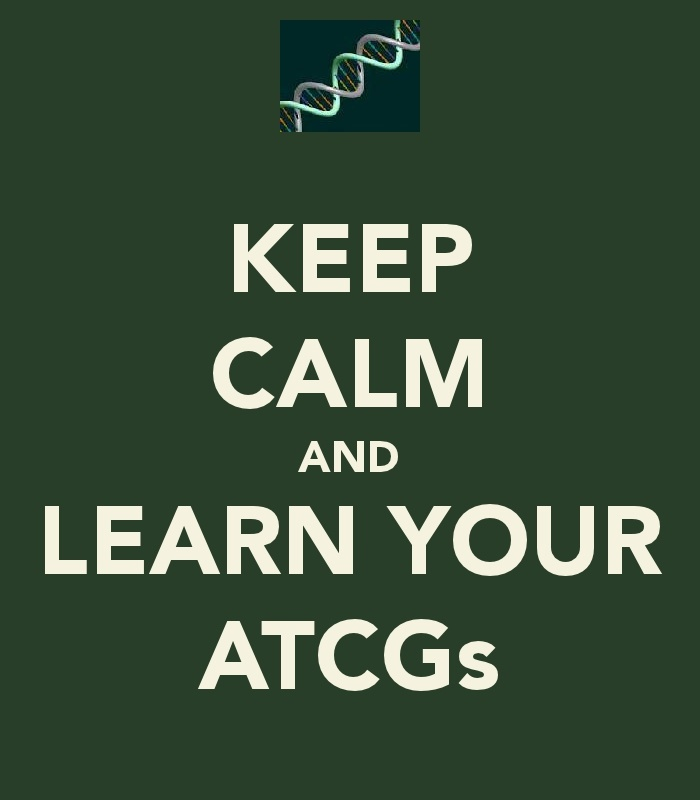 Keep calm and learn your atcgs dna