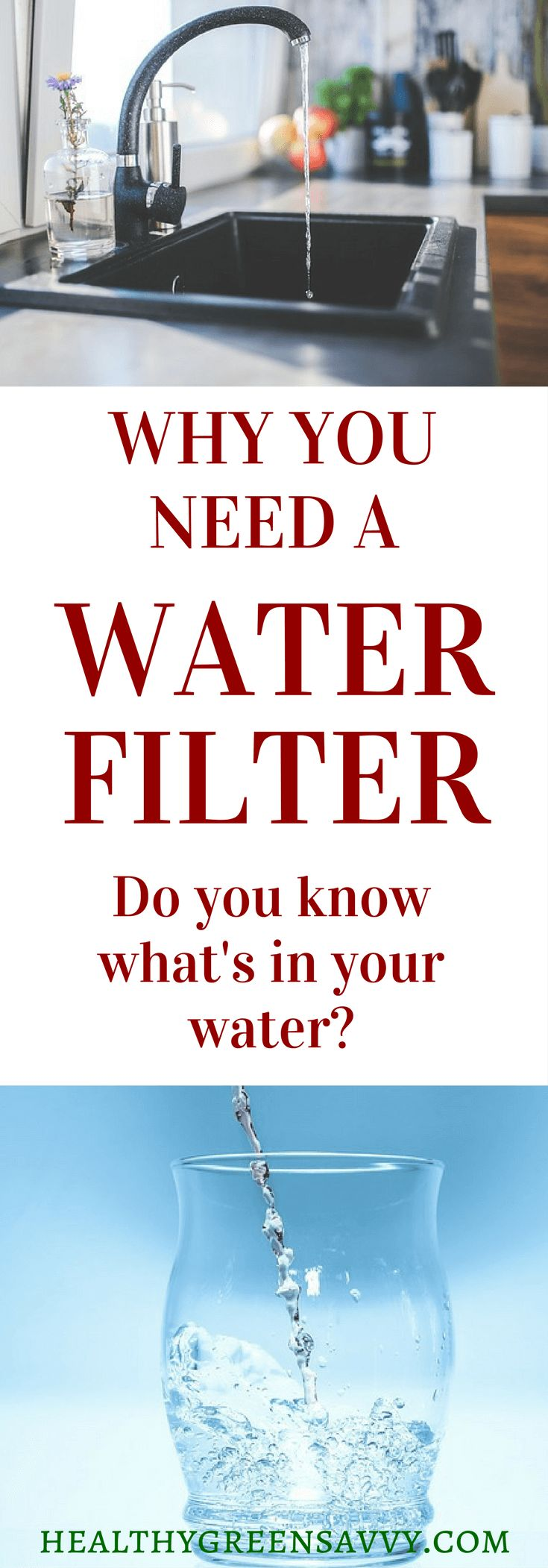 Why You Need a Water Filter: Invisible and dangerous compounds in your water may be jeopardizing your health. How to get toxins out of your water. | non-toxic | safe water | best water filters