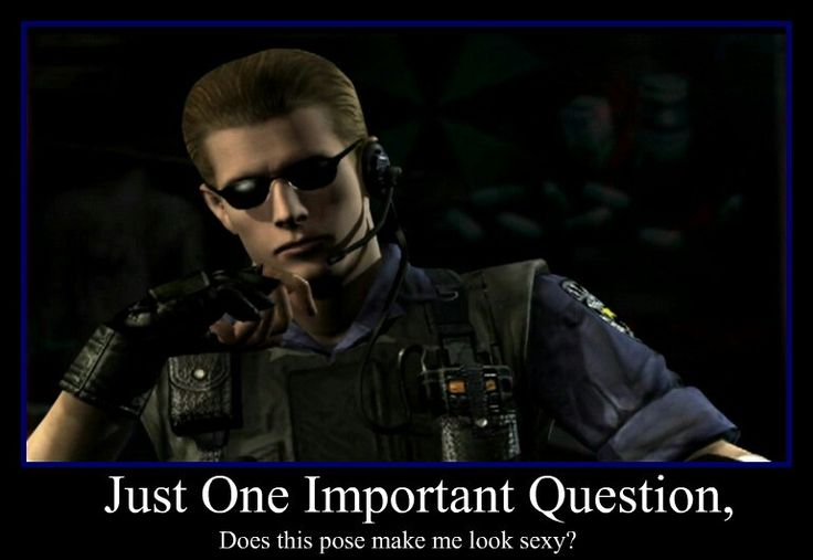 Wesker got a question for you... he want your answer