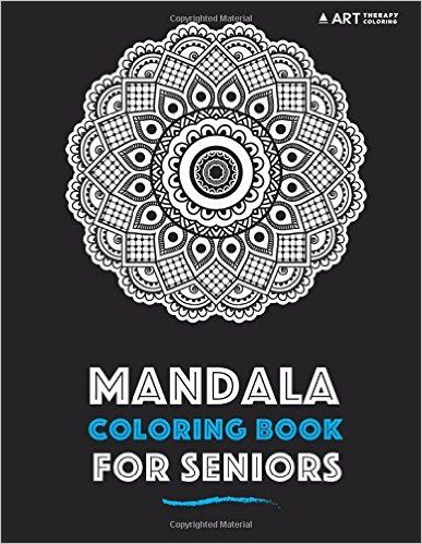 amazoncom mandala coloring book for seniors 9781540366320 art therapy coloring - Coloring Books For Seniors