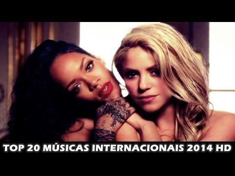 TOP 20 INTERNACIONAIS ( AS MAIS TOCADAS NO MUNDO 2014 HD) (+playlist)