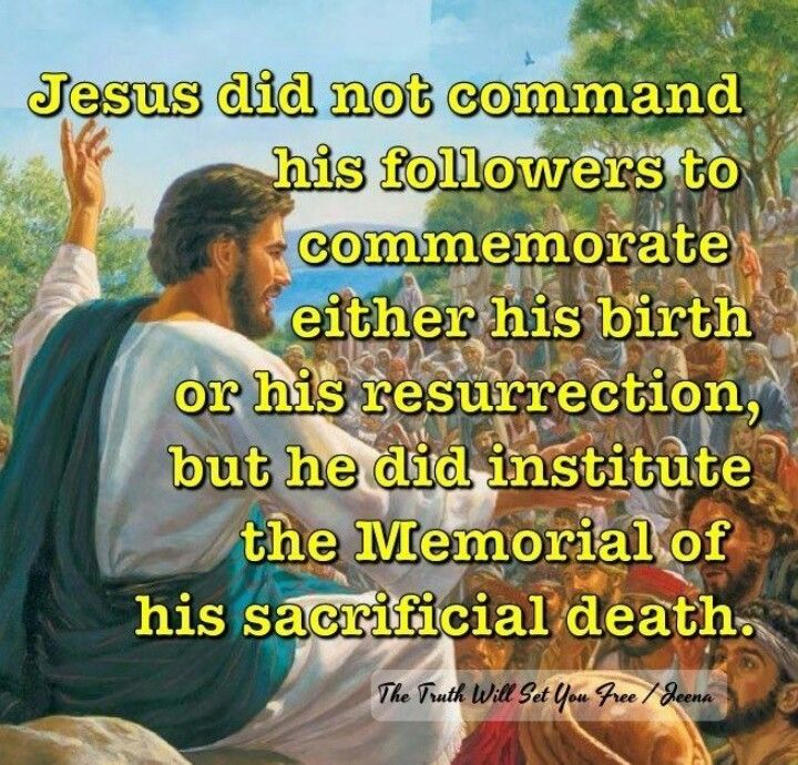 Jesus did not tell his followers to commemorate his birth or his resurrection,why and what are the ways Jesus' death helps us?