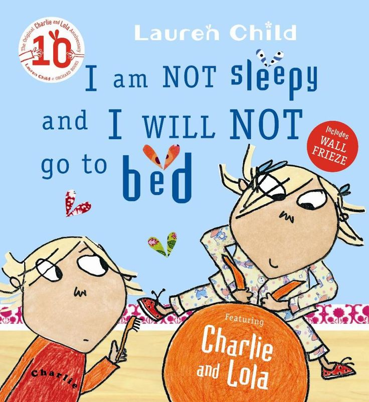 I Am Not Sleepy and I Will Not Go to Bed .Charlie and Lola