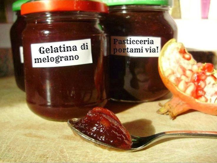 Pasticceria portami via!: Gelatina di melograno... una leccornia autunnale!