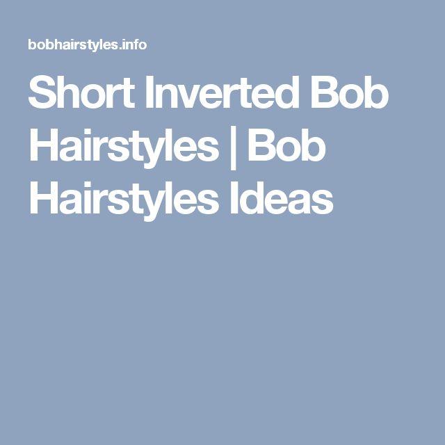 Short Inverted Bob Hairstyles | Bob Hairstyles Ideas