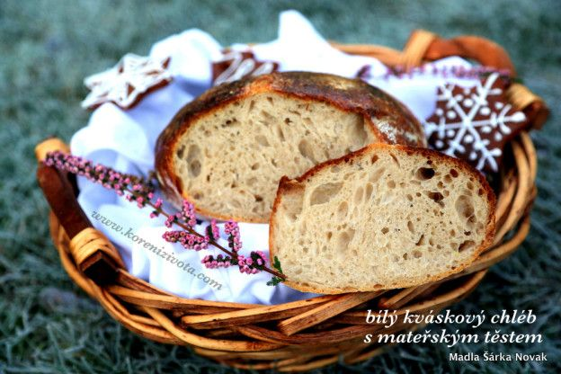 Bílý kváskový chléb s mateřským těstem - Koření života.com