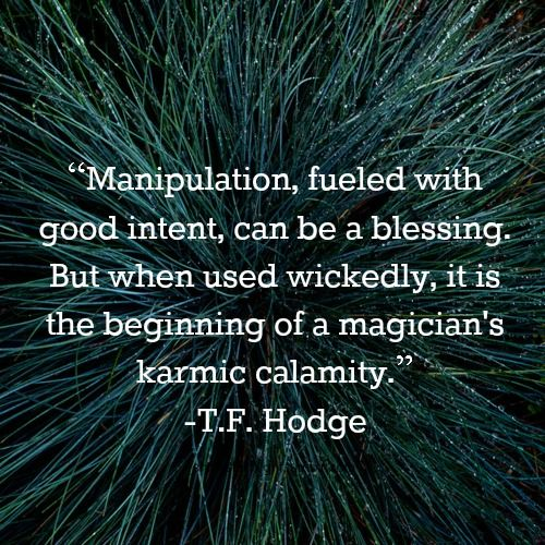Manipulation is never good because it involves some contortion of the truth, in which KARMA will get you! Seen Karma in action and have a feeling more is to come! Good and bad!