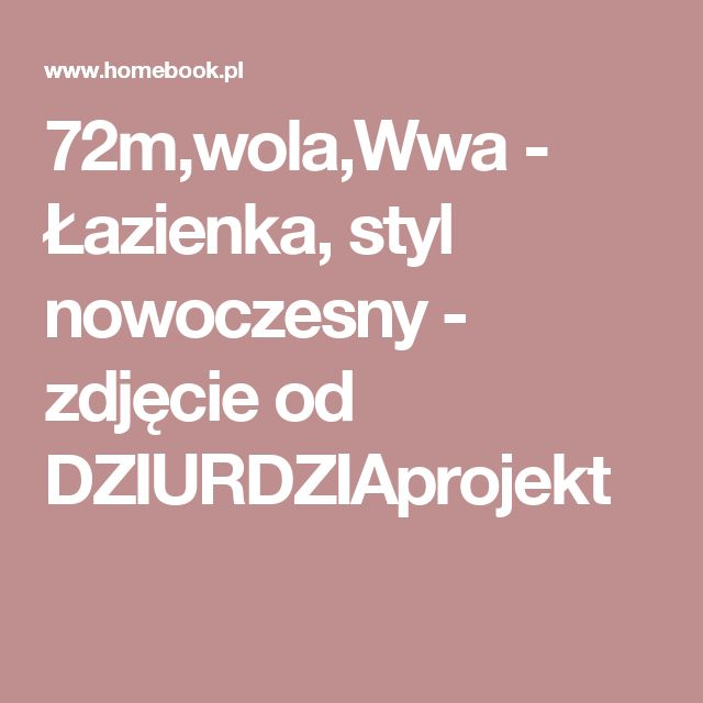 72m,wola,Wwa - Łazienka, styl nowoczesny - zdjęcie od DZIURDZIAprojekt