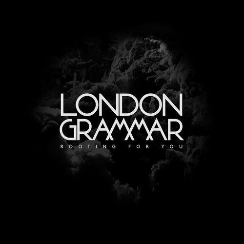 """La Muzic de Lady: News du jour : """"Rooting for You"""" London Grammar."""