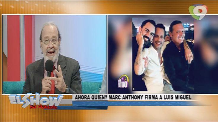 ¡Exclusiva! Revelan Que Marc Anthony Firmó A Luis Miguel En El Show Del Mediodía