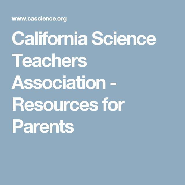 California Science Teachers Association - Resources for Parents