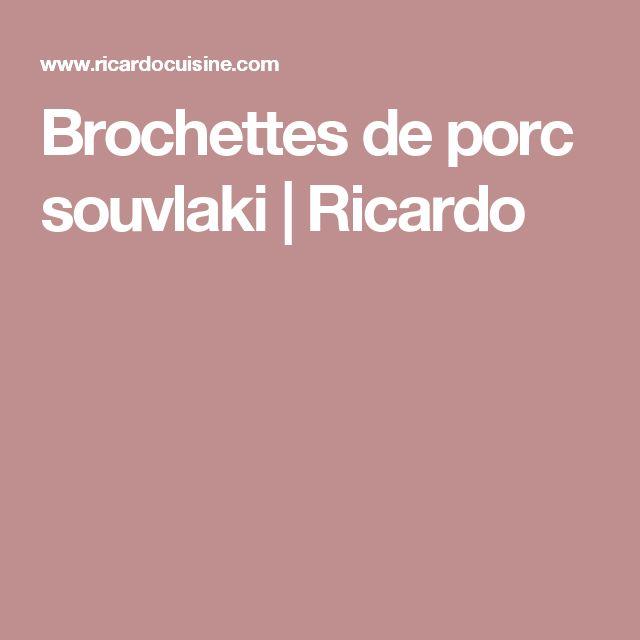 Brochettes de porc souvlaki   Ricardo