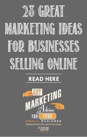 28 Great Marketing Ideas for Small Businesses Selling Online @ http://attention-getting.com #marketing #etsy #small business Self Employment Entrepreneur, Small business