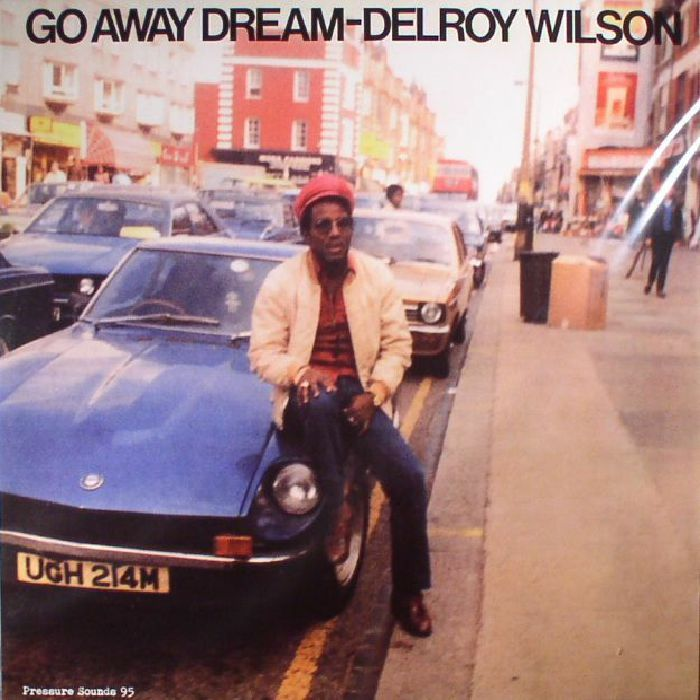 The artwork for the vinyl release of: Delroy Wilson - Go Away Dream (Pressure Sounds) #music Dub