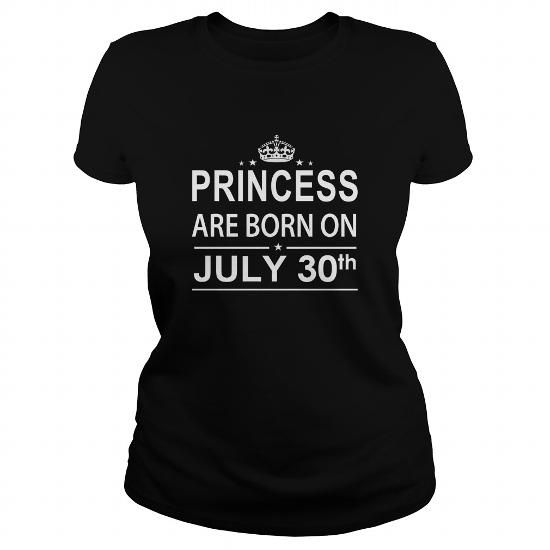 Awesome Tee 0730 July 30 Birthday Shirts Princess Born T Shirt Hoodie Shirt VNeck Shirt Sweat Shirt Youth Tee for Girl and Men and Family T-Shirts