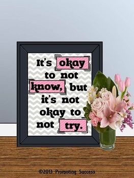 Printable Teacher Classroom Poster - It's okay to not know, but it's not okay to not try.