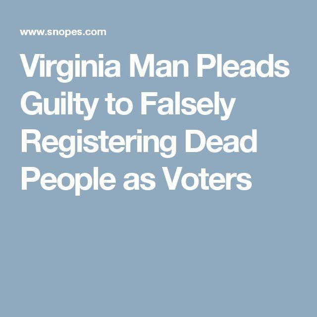 Virginia Man Pleads Guilty to Falsely Registering Dead People as Voters