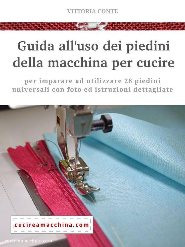 Una guida pratica in ebook, con foto e descrizioni dettagliate, per imparare ad utilizzare 26 piedini premistoffa universali per la macchina…