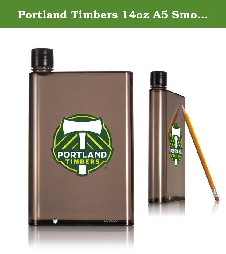 Portland Timbers 14oz A5 Smoke Flat Water Bottle Licensed by Major League Soccer. Who says your water bottle has to be round? This slim and durable plastic bottle is peftect for tossing into your backpack, purse or brief case. At only 1.25 inches thick it takes up a mimnum amount of space while providing 14oz of delicious refreshment.